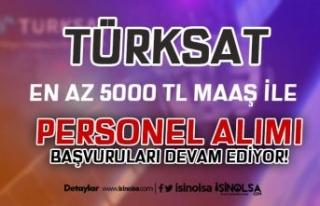 En Az 5000 TL Maaş İle TÜRKSAT Personel Alımları...