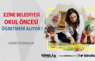 Ezine Belediyesi 3 Tane Anaokulu Öğretmeni Alıyor...