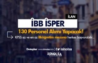 İBB İSPER İlköğretim Mezunu 130 Personel Alımı...