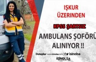 İŞKUR Üzerinden KPSS Şartsız Ambulans Şoförü...