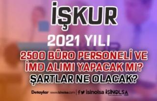 İŞKUR 2021 Yılı 2500 Büro Personeli ve İMD Alımı...