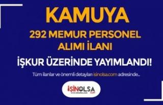 İŞKUR'da Yayımlandı! Kamuya 292 Memur ve...