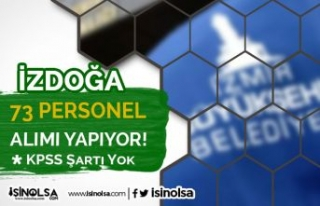 İzmir İZDOĞA 73 KPSS siz Personel Alımı İlanı...
