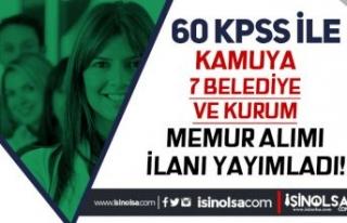 Kamuya 60 KPSS Puanı İle 7 Belediye ve Kurum Memur...