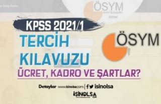 KPSS 2021/1 Tercih Kılavuzu - Ücret, Kadro, Şartlar...