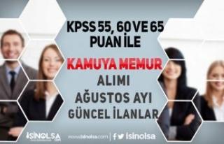 KPSS 55, 60 ve 65 Puan İle Kamuya Memur Alımı Ağustos...