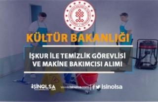 Kültür Bakanlığı İŞKUR İle Temizlik Görevlisi...