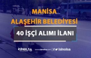 Manisa Alaşehir Belediyesi 40 İşçi Alımı Yapıyor!...