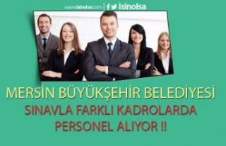 Mersin Büyükşehir Belediyesi Sınavla Personel...