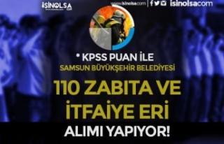 Samsun Büyükşehir Belediyesi 110 Zabıta Memuru...