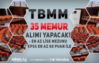 TBMM 35 Kadrolu En Az 60 KPSS ve Lise Mezunu Memur...