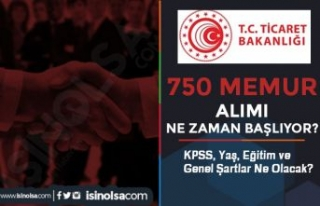 Ticaret Bakanlığı 750 Sözleşmeli Memur Alımı...