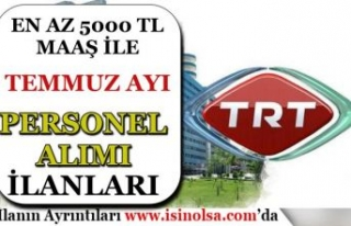 TRT En Az 5000 TL Maaş İle Temmuz Ayı Personel...