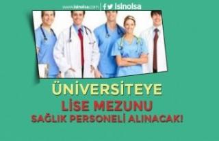 Üniversiteye Lise Mezunu Sağlık Personeli Alımı...