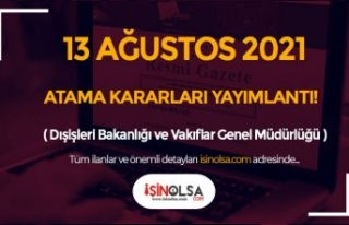 13 Ağustos Resmi Gazete Atama Kararları: Dışişleri...