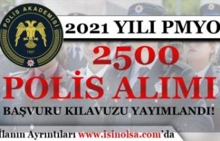 2021 PMYO 2500 Lise Mezunu Polis Alımı İlan Kılavuzu...