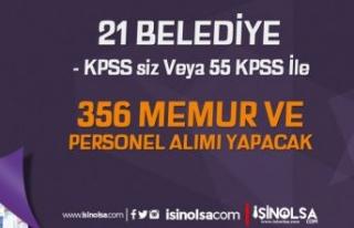21 Belediye KPSS'siz ve En Az 55 KPSS İle 356...