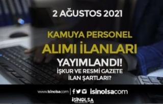 2 Ağustos İŞKUR ve Resmi Gazete Kamuya Personel...