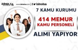 7 Kamu Kurumu 414 Kamu Personeli ve Memur Alımı...