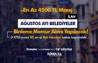 Ağustos Ayı En Az 4500 TL Maaş İle Belediye Memur...