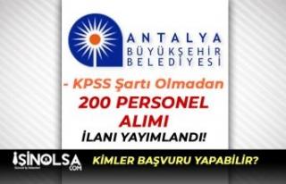 Antalya Büyükşehir Belediyesi 200 Personel Alımı...