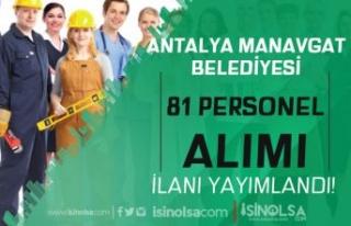 Antalya Manavgat Belediyesi MELAŞ 81 Personel Alımı...