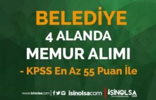 Belediye 4 Farklı Kadro ile 55 KPSS İle Memur Alımı...