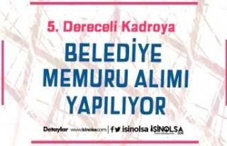 Belediye 5. Dereceli Kadroya Memur Alımı Yapıyor!...