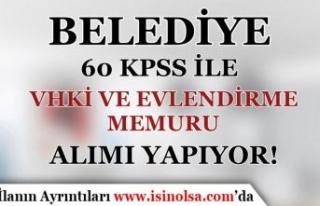Belediye 60 Puan İle VHKİ ve Evlendirme Memuru Alımı...