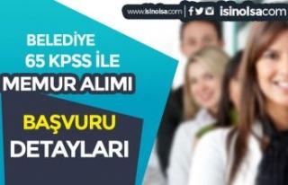 Belediye 65 KPSS Puanı İle Ağustos Memur Alımı...