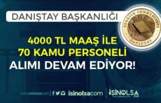 Danıştay En az 4000 TL Maaş İle 70 Kamu Personeli...