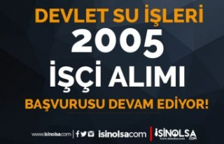 DSİ 26 Bölge Müdürlüğüne 2005 İşçi Alımı...