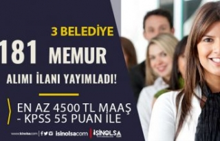 En Az 4500 TL Maaş ve 55 KPSS İle 3 Belediye 181...