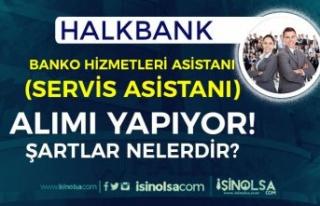Halkbank 2021 Yılı Banko Hizmetleri Asistanı (Servis...
