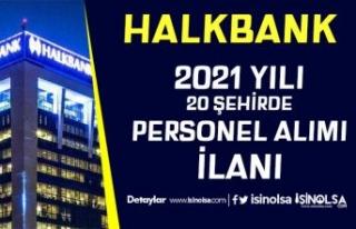 Halkbank 20 Şehirde Şubelere 2021 Yılı Personel...