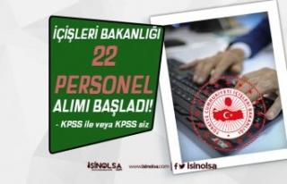 İçişleri Bakanlığı KPSS li KPSS siz 22 Personel...