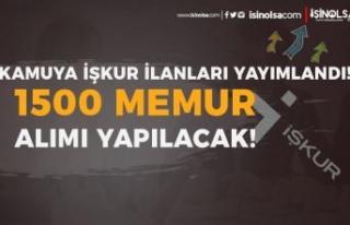 İŞKUR Kamuya 7 İlan İle 1500 Memur Alımı Yapılacak!...