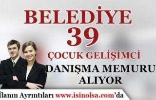 İstanbul'da Belediye 39 Çocuk Gelişimci ve...
