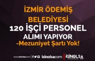İzmir Ödemiş Belediyesi Mezuniyet Şartı Olmadan...