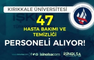 Kırıkkale Üniversitesi İŞKUR İle 47 Hasta Bakım...