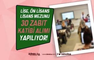 KPSS Puanı İle 30 Zabıt Katibi Alımı Yapılıyor!...