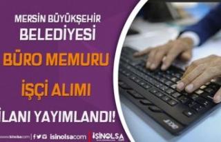 Mersin Büyükşehir Belediyesi Büro Memuru, İşçi...