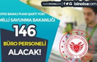 Milli Savunma Bakanlığı 146 Büro Personeli Alımı...