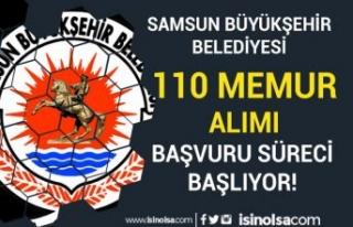 Samsun Büyükşehir Belediyesi 110 Memur Alımı...