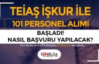 TEİAŞ 101 Personel Alımı İŞKUR İle Başladı!...