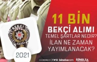 2021 Yılı 11 Bin Bekçi Alımı Temel Başvuru Şartları...