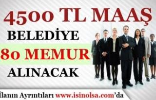 4500 TL Maaş İle Belediye'ye 80 Devlet Memuru...
