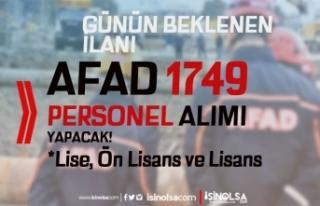 AFAD 1749 Sözleşmeli Personel Alımı Yapacak! Lise,...