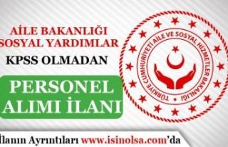 Aile Bakanlığı Sosyal Yardımlar 9 KPSS siz Personel...