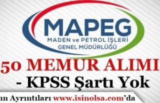 Bakanlık MAPEG 50 Memur Alımı Başvurusu Sona Eriyor!...